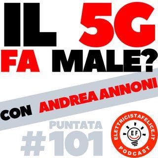 101 La tecnologia 5G fa paura perché fa più male del 4G?