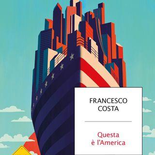 """Francesco Costa """"Questa è l'America"""""""