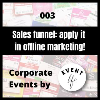 003 - Sales funnel: Apply it in offline marketing!