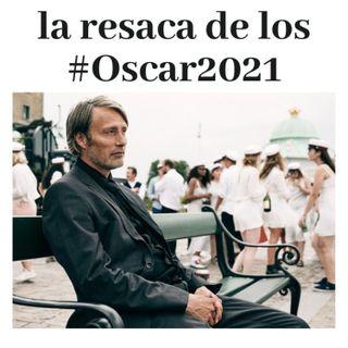 La resaca de los #Oscar2021 - Adiós, Oscar, adiós.