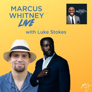Marcus Whitney Live Ep. 14 - Luke Stokes