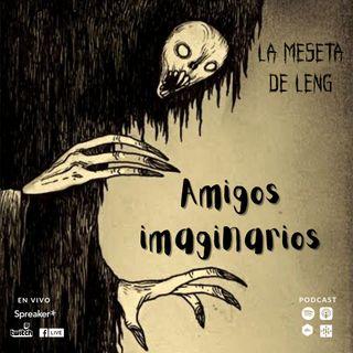 Ep. 80 - Amigos imaginarios pt. II
