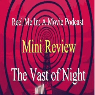 Mini Review: The Vast of Night