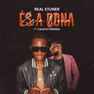 Real Stuner feat. Calisto Ferreira - És a Dona [Download/Baixar]