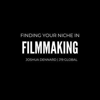 Filmmaking- Joshua Dennard