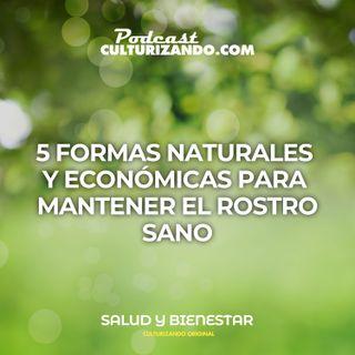5 formas naturales y económicas para mantener el rostro sano • Culturizando