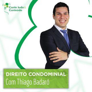 Episódio 27 - Os Desafios do Direito Condominial - Thiago Badaró em entrevista a Márcio Martins