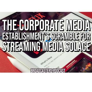 The Corporate Media Establishment's Scramble for Streaming Media Solace BP012921-159
