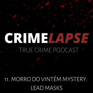 Episode 11: Unsolved Mystery: Lead Masks
