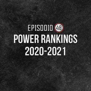 Ep 48- Power Rankings 2020-2021