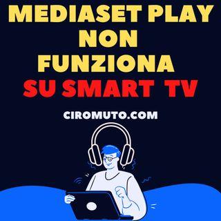 Mediaset Play non Funziona su smart TV