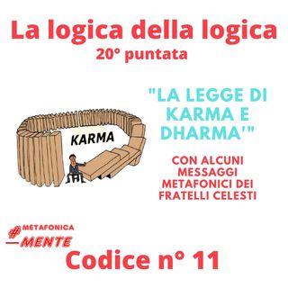 La legge di karma e dharma secondo la Logica della logica