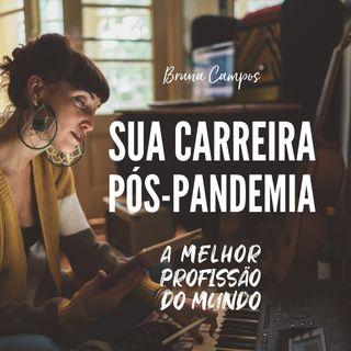 SUA CARREIRA PÓS-PANDEMIA