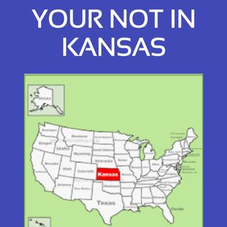 Your Not In Kansas
