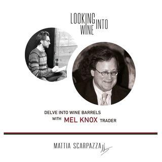 Insights on wine barrels, wood origins and technicalities with Mel Knox barrel broker