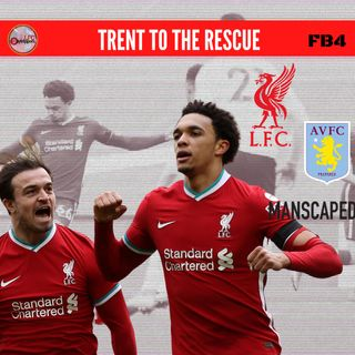 Trent Wins It Late | Fat Back Four | Liverpool v Aston Villa