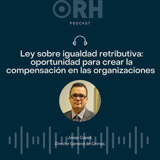 Ley sobre igualdad retributiva: una oportunidad para crear la compensación en las organizaciones