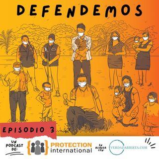 Episodio 3: Estrategias de protección colectiva para líderes, lideresas y personas defensoras