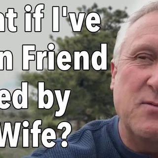 What if I've Been Friend Zoned by My Wife?