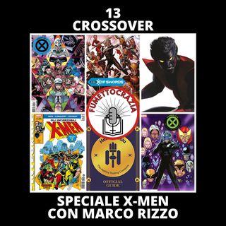 13 - Crossover - Speciale X-Men con Marco Rizzo