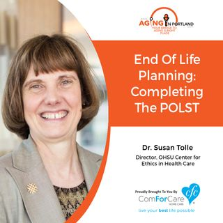 8/1/18: Dr. Susan Tolle, Director of the OHSU Center for Ethics in Health Care from Oregon Health & Science University
