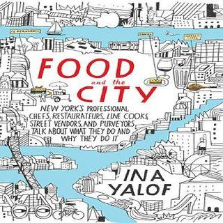 Ina Yalof Food And The City