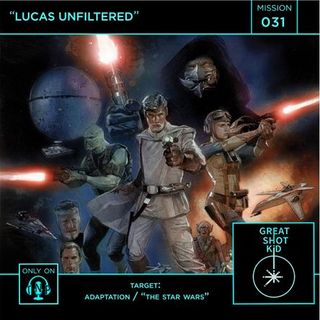 Mission 31: Lucas Unfiltered