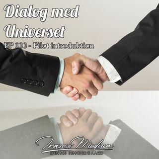 Dialog med Universet - EP 000 - Pilot Introduktion