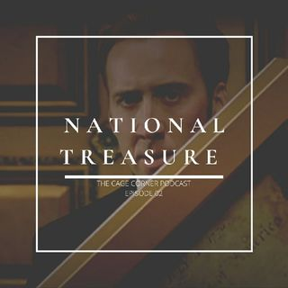 National Treasure | The Cage Corner Podcast #2
