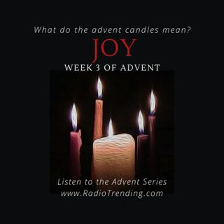 221: Joy – Week 3 of Advent