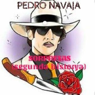 SORPRESAS Pedro Navaja dos