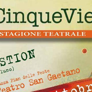 """Rassegna Teatrale """"CinqueVie"""" 2018. Ne parliamo con Paolo Martinazzo."""