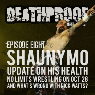 "Episode Eight: ""The Horrorshow"" Shaunymo and No Limits Wrestling's Debut Show"