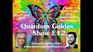 Quantum Guides Show E12 - Jeremy Lasman & iSelf Imagination Technology