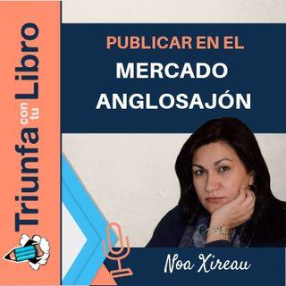 Publicar en el mercado anglosajón. Entrevista a Noa Xireau.