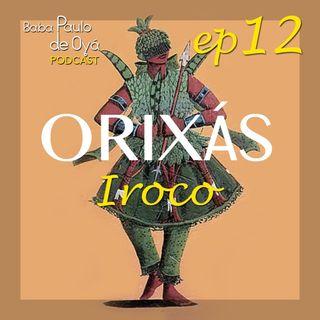 12 Iroco ep 12 por Baba Paulo de Oya
