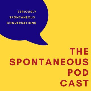 Introduction 2 The Spontaneous Podcast