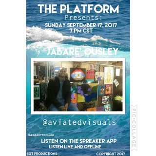 THE PLATFORM:SPECIAL GUEST JABARE' OUSLEY aka AVIATED VISUALS