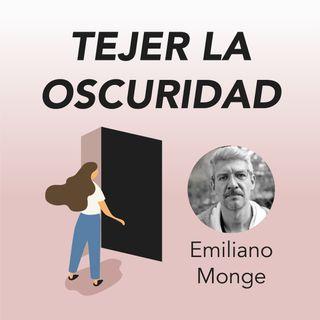 Emiliano Monge presenta Tejer la oscuridad