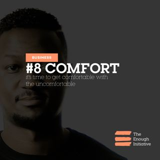 8. Comfort - Get Comfortable with the Uncomfortable