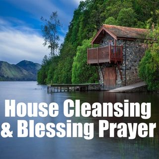House Cleansing and Blessing Prayer Brother Carlos