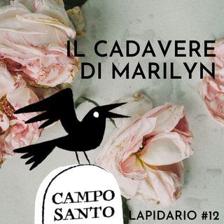 Lapidario #12   Il cadavere di Marilyn
