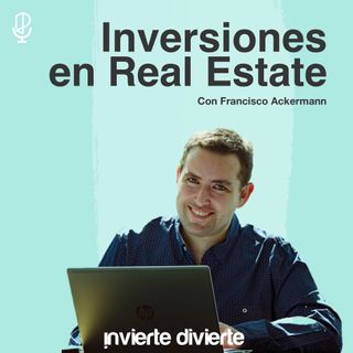 Inversiones en Real Estate con Francisco Ackermann