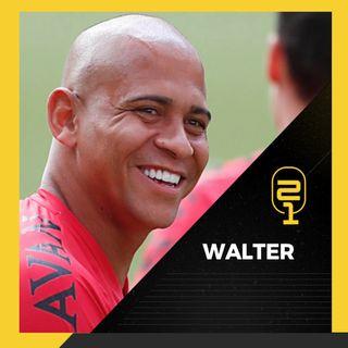 """#20 Walter: """"Fui muito burro por querer sair de lá"""""""
