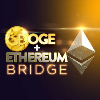 230. Dogecoin-Ethereum Bridge Being Developed | DOGE Price Prediction