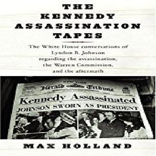 MAX HOLLAND KENNEDY ASSASSINATION TAPES