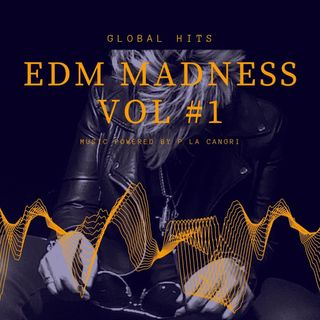 EDM Madness Vol. # 1  Mix Powered by P La Cangri