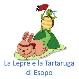 La Lepre e la Tartaruga di Esopo