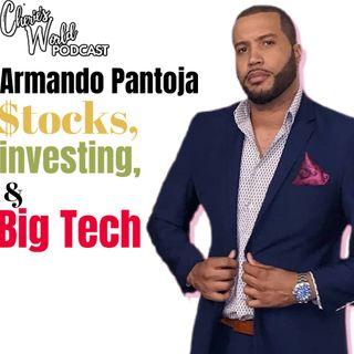 Stocks, investing, and Tech with Armando Pantoja