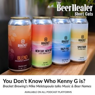 Short Cut - You Don't Know Who Kenny G Is? With Bracket Brewing's Mike Meletopoulo.